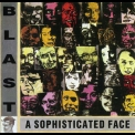 Blast - A Sophisticated Face '1999
