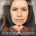 Natalie Merchant - Paradise Is There: The New Tigerlily Recordings '2015