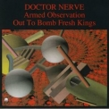 Doctor Nerve - Armed Observation / Out To Bomb Fresh Kings '1992