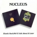 Nucleus - Elastic Rock & We'll Talk About It Later (2CD) '1970