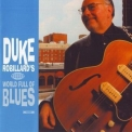 Duke Robillard - World Full Of Blues Disk (With Bonus Disk) '2007