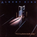 Albert King - I'm In A Phone Booth Baby '1984