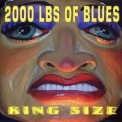 2000 Lbs Of Blues - King Size '2001