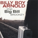 Billy Boy Arnold - Sings Big Bill Broonzy '2012