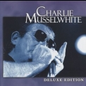 Charlie Musselwhite - Deluxe Edition '2005