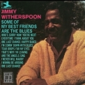 Jimmy Witherspoon - Some Of My Best Friends Are The Blues '1964