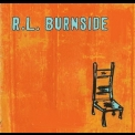 R. L. Burnside - Wish I Was In Heaven Sitting Down '2000