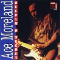 Ace Moreland - Keepin' A Secret '1996