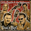 Little Charlie & The Nightcats - That's Big! '2002