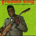 Freddie King - Live At The Electric Ballroom, 1974 '1974