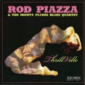 Rod Piazza & The Mighty Flyers - Thrillville '2007