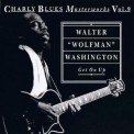 Walter ''Wolfman'' Washington - Get On Up - Charly Blues Masterworks - Vol. 09 '1992