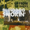 Blinddog Smokin' - Up From The Tracks '2011