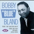 Bobby 'blue' Bland - The '3b' Blues Boy - The Blues Years (1952-1959) '1991