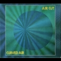 Curved Air - Air Cut (2006 Reissue) '1973