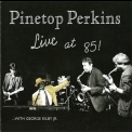 Pinetop Perkins - Live At 85! '1999