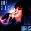 Dana Gillespie - These Blue Nights '2007