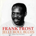Frank Frost - Jelly Roll Blues '1991
