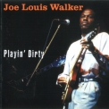 Joe Louis Walker - Playin' Dirty '2006