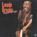 Lonnie Brooks - Wound Up Tight '1986