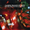 James Blood Ulmer - Are You Glad To Be In America? '1980