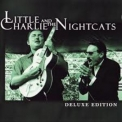 Little Charlie & The Nightcats - Little Charlie And The Nightcats - Deluxe Edition '1997