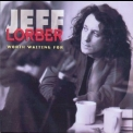 Jeff Lorber - Worth Waiting For '1993