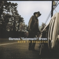 Clarence Gatemouth Brown - Back To Bogalusa '2001