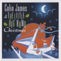 Colin James - & The Little Big Band - Christmas '2007