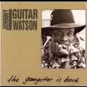 Johnny Guitar Watson - The Gangster Is Back '1995