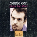 Ronnie Earl - Ronnie Earl Play Big Blues '1997