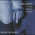 Rod Piazza & The Mighty Flyers - Beyond The Source '2001