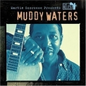 Muddy Waters - Martin Scorsese Presents The Blues '2003