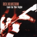 Rick Holmstrom - Late In The Night '2007