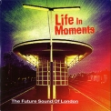 Future Sound Of London, The - Life In Moments '2015