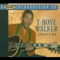 T-Bone Walker - Everytime '2004