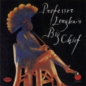 Professor Longhair - Big Chief '1993