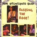 Tom Principato - Raising The Roof '2008