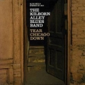 Kilborn Alley Blues Band, The - Tear Chicago Down '2007