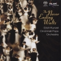 Erich Kunzel & The Cincinnati Pops Orchestra - The Never Ending Waltz '2006