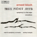 Bloch - Symphony. Evocations. 3 Jewish Poems '2000