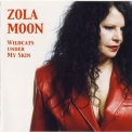 Zola Moon - Wildcats Under My Skin '2007