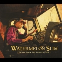 Watermelon Slim - Escape From The Chicken Coop '2009