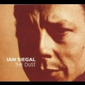 Ian Siegal - The Dust '2008