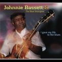 Johnnie Bassett - I Gave My Life To The Blues '2004