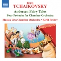 Boris Tchaikovsky - Andersen Fairy Tales Suites, 4 Preludes For Chamber Orchestra '2010