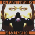 Planet Smashers, The - No Self Control '2001