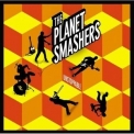 Planet Smashers, The - Unstoppable '2005