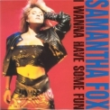 Samantha Fox - I Wanna Have Some Fun '1988