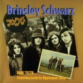 Brinsley Schwarz - Hens' Teeth '1998